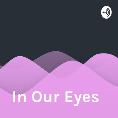 In Our Eyes