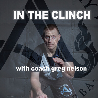 In The Clinch With Greg Nelson & Team Acadcemy