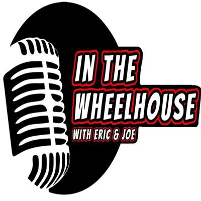 In The Wheelhouse Podcast