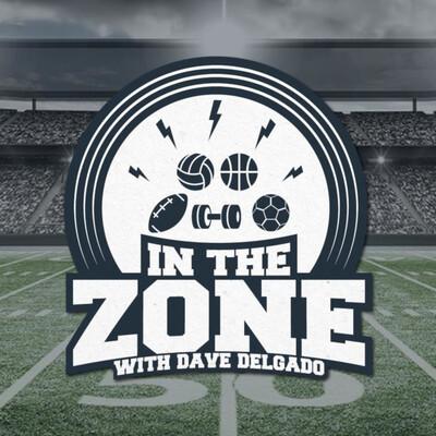 In the Zone with Dave Delgado