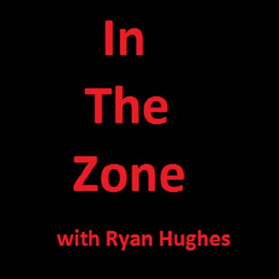 In the Zone with Ryan Hughes