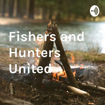 Fishers and Hunters United