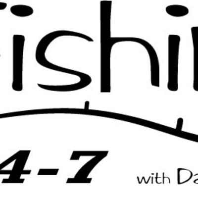 Fishing 24/7 Episode 0007