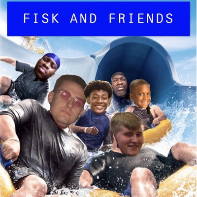 Fisk And Friends