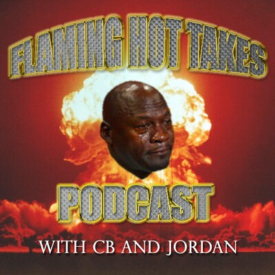 Flaming Hot Takes Podcast