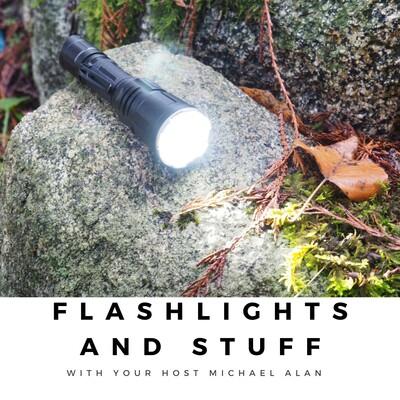 Flashlights and Stuff