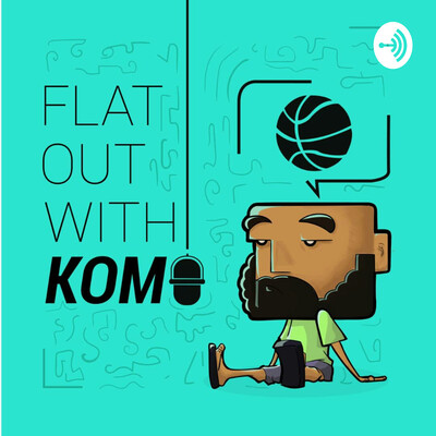 Flat Out With Komo