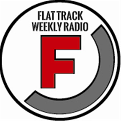Flat Track Weekly Radio