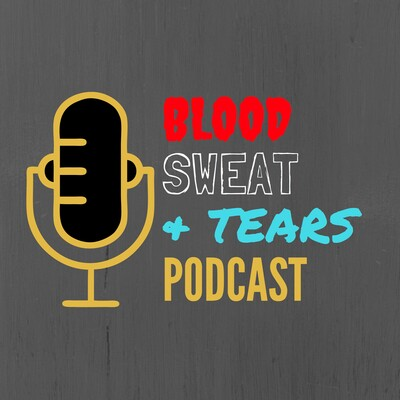 Blood Sweat & Tears Podcast