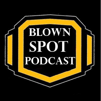 Blown Spot Podcast