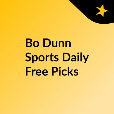 Bo Dunn Sports Daily Free Picks
