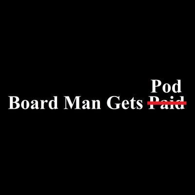 Board Man Gets Pod