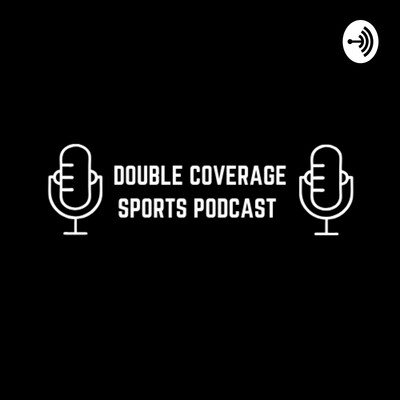 Double Coverage Sports Podcast