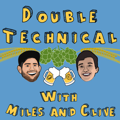 Double Technical with Miles and Clive
