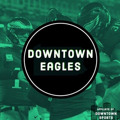 Downtown Eagles Podcast