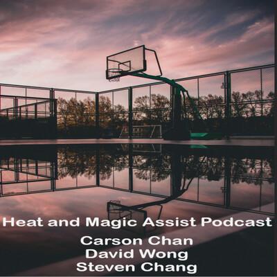 Heat and Magic Assist Podcast