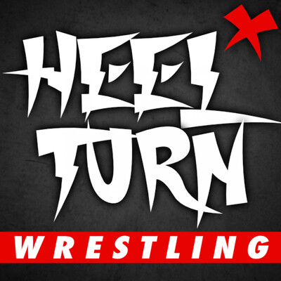 Heel Turn Wrestling Podcast