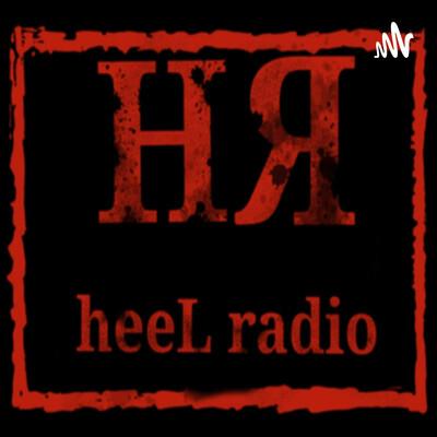 HeelRadio Podcast