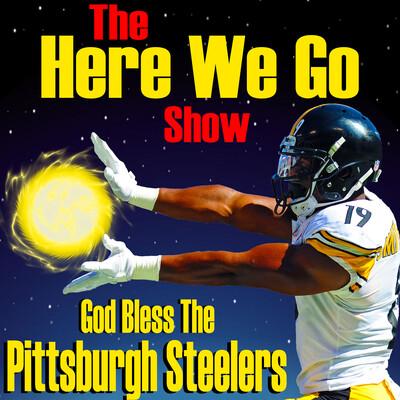 Here We Go Show   Pittsburgh Steelers