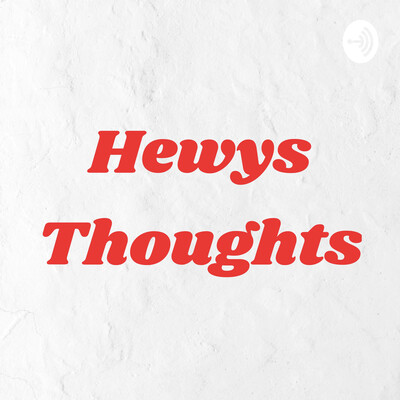 Hewys Thoughts