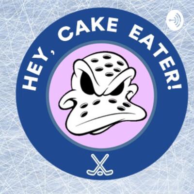 Hey, Cake Eater!
