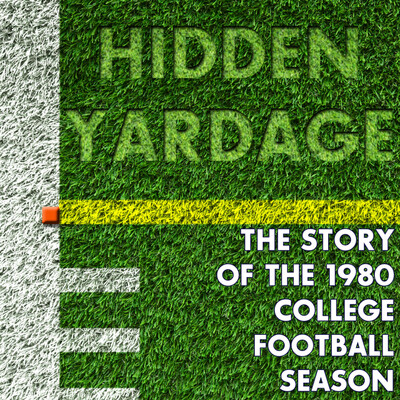 Hidden Yardage: The Story of the 1980 College Football Season
