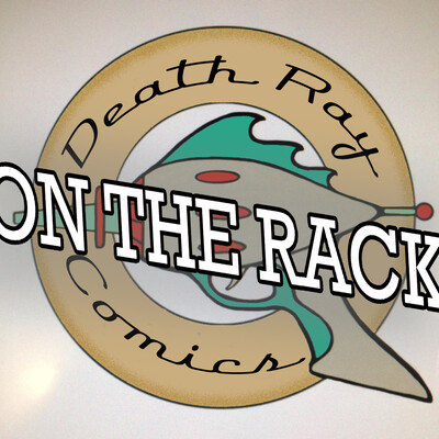 Death Ray Comics' On The Rack