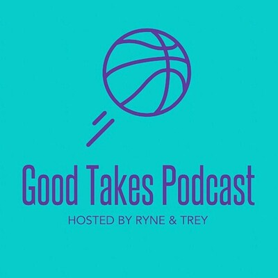 Good Takes NBA Podcast