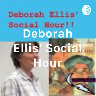 Deborah Ellis' Social Hour