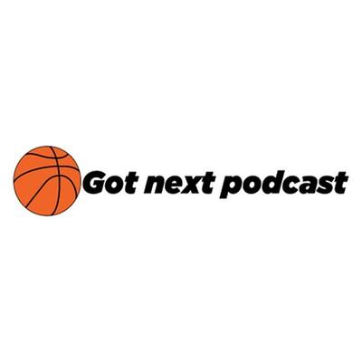 Got Next Podcast