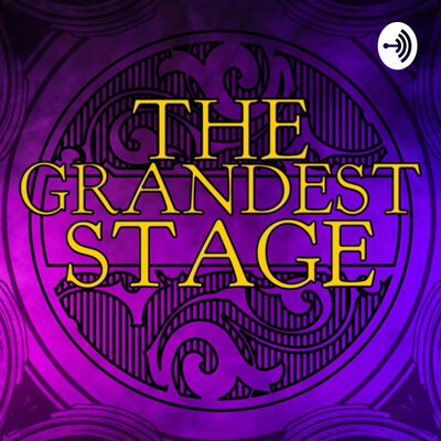 Grandest Stage Podcast