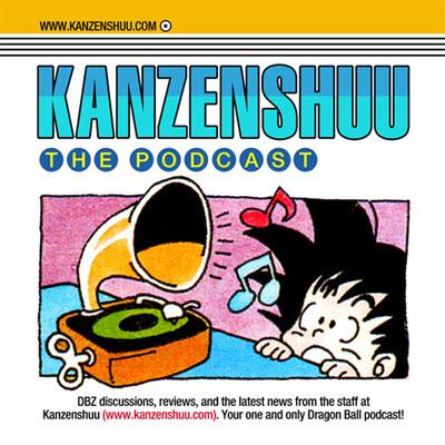 Kanzenshuu - The Original Dragon Ball Podcast