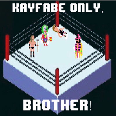 Kayfabe Only, Brother