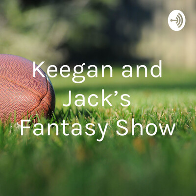 Keegan and Jack's Fantasy Show