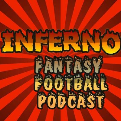 Inferno Fantasy Football Podcast