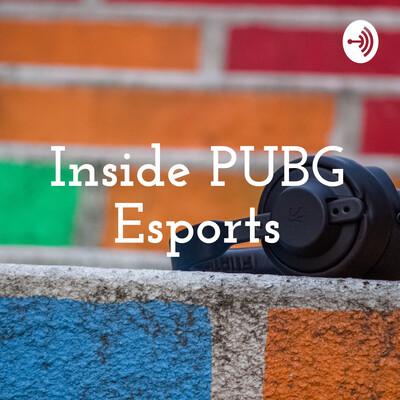 Inside PUBG Esports