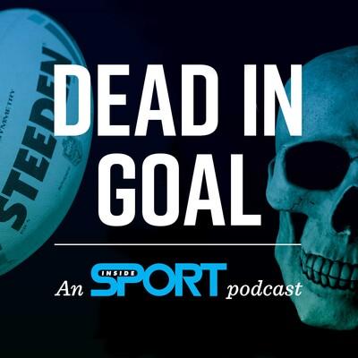 Inside Sport - Dead in Goal