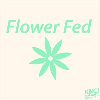Flower Fed