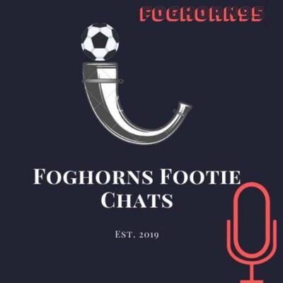 FoghornsFootieChats