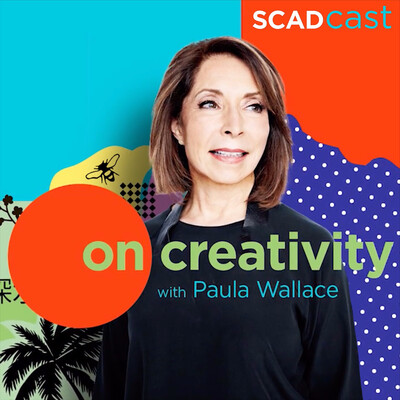 On Creativity: A SCADcast with Paula Wallace