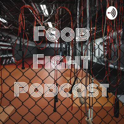 Food Fight Podcast