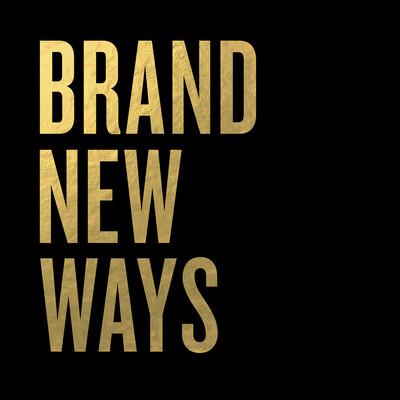 Brand New Ways