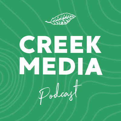 Creek Media Podcast