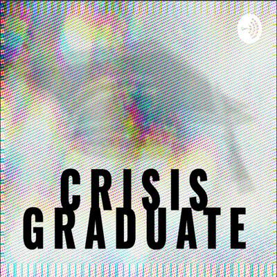 Crisis Graduate
