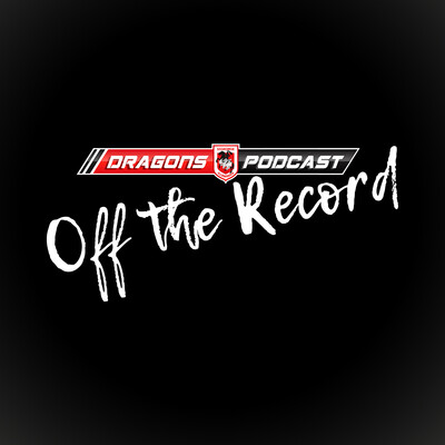Dragons Podcast - Off the Record