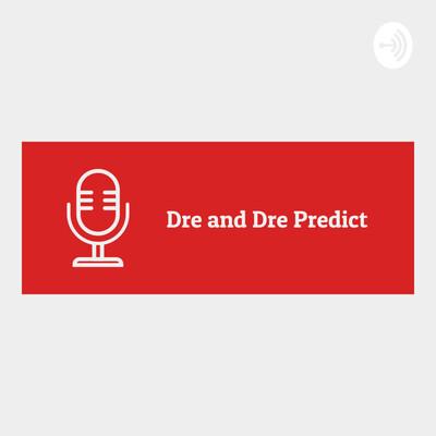 Dre and Dre Predict