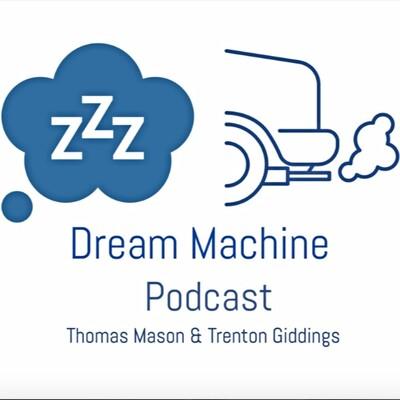 Dream Machine Podcast