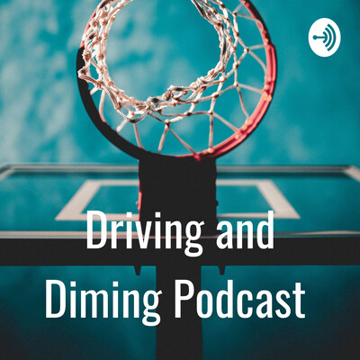 Driving and Diming Podcast