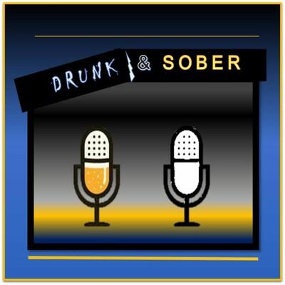Drunk & Sober