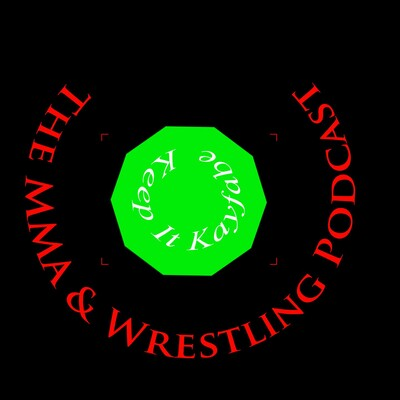 KeepItKayfabe's MMA and Wrestling Podcast